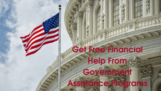Government Assistance Programs - Get free Financial help and financial assistance from government