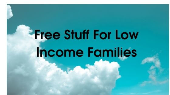 Free Stuff For Low Income Families