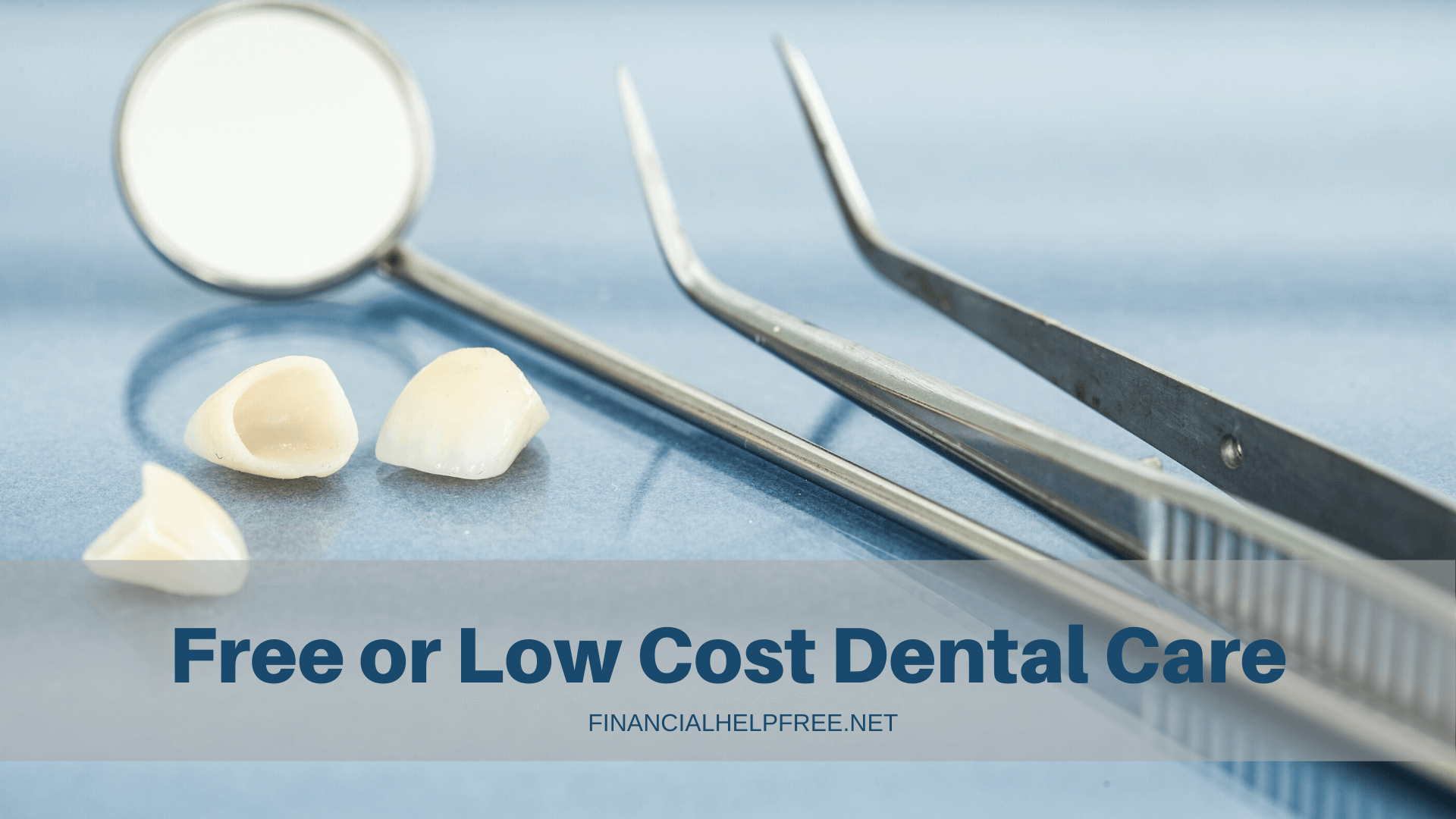 Free or Low Cost Dental Care