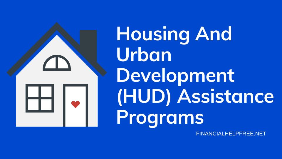 Housing and Urban Development (HUD) assistance programs