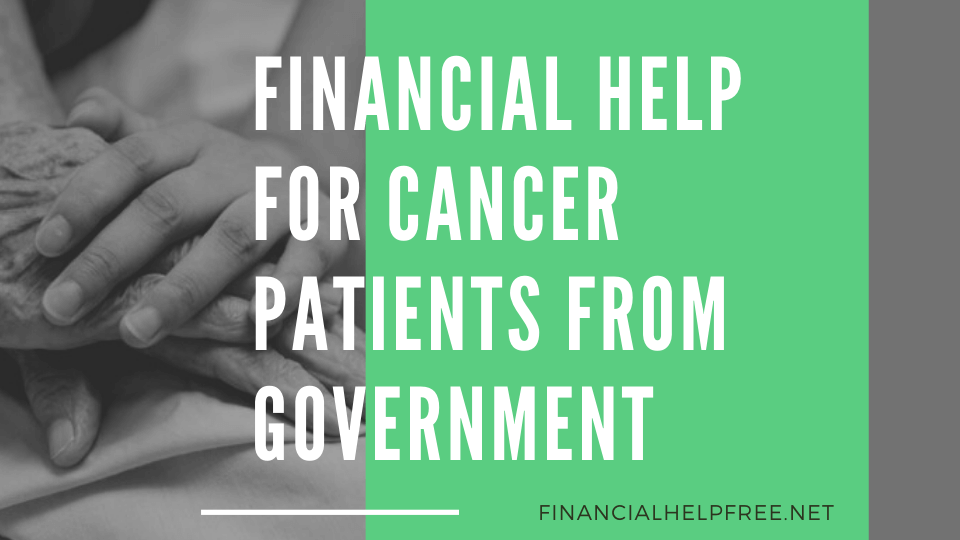 Financial help for cancer patients From Government
