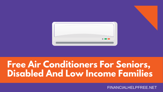 Free Air Conditioners For Seniors, Disabled And Low Income Families