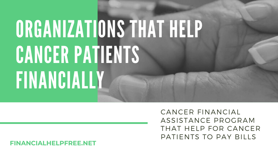 Organizations that Help Cancer Patients Financially