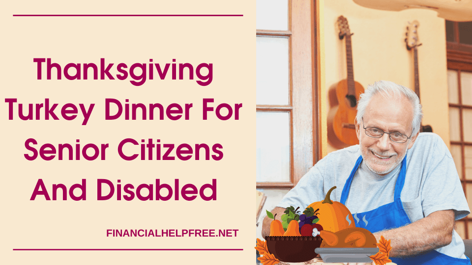 Thanksgiving Turkey Dinner For Senior Citizens And Disabled